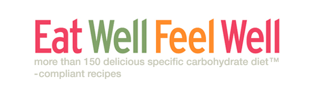 Eat Well Feel Well: more than 150 delicious specific carbohydrate diet™ - Kendall Conrad